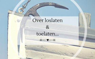 Over loslaten en toelaten